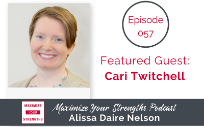 057: How to Find a Fulfilling Career that Uses Your Strengths with Cari Twitchell