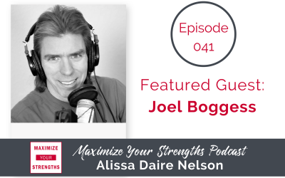 041: Use Your Strengths to Launch or ReLaunch with Joel Boggess