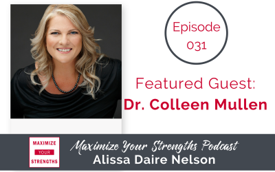 031: Building Strong Partnerships fro your Strengths with Dr. Colleen Mullen