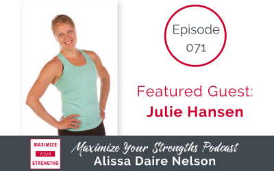 071: Reaching and Sustaining Your Health Goals with Julie Hansen