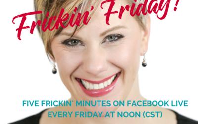 Happy Frickin' Friday!!!