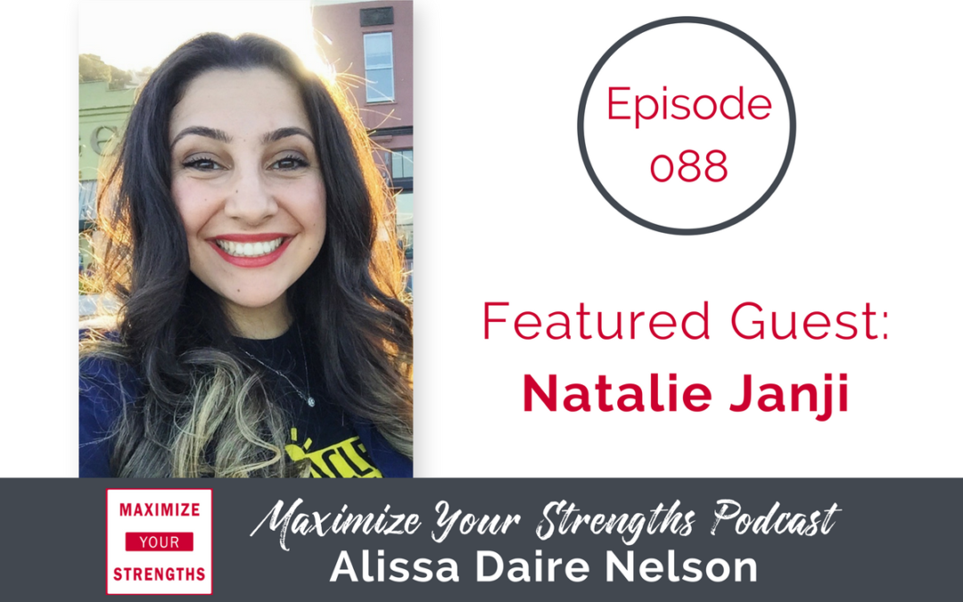 088: Finding Success After College Through Strengths, Community, & Risk Taking with Natalie Janji
