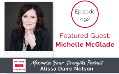 """092: Contribute with Your Strengths; Seek Collaboration to Fill Your """"Gaps"""" with Michelle McGlade"""