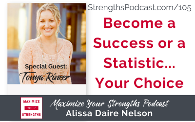 105: Become a Success or a Statistic; The Choice is Yours