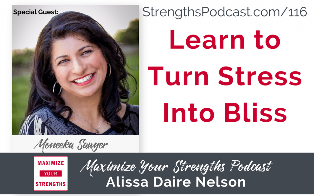 116: Learn to Turn Stress Into Bliss with Moneeka Sawyer